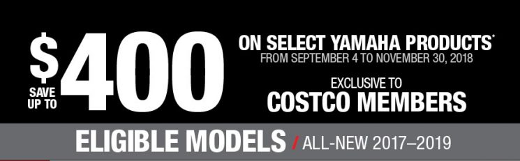 Yamaha – Exclusive to Costco members